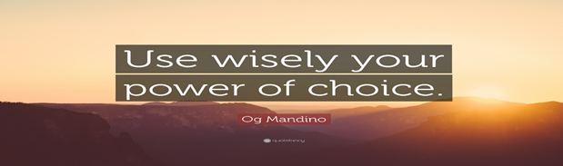 "Og Mandino Quote: ""Use wisely your power of choice."" (12 ..."