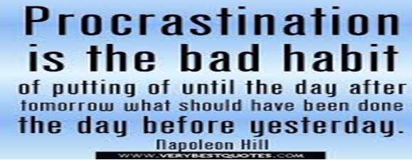 Procrastination quotes procrastination is the bad habit of putting ...